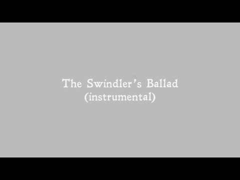 The Swindler's Ballad (Instrumental)