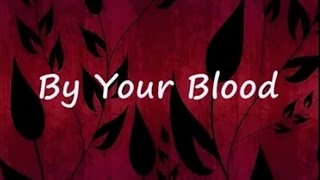 By Your Blood with Lyrics   Paul Wilbur