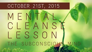 Mental Cleanse Lesson on the Subconscious Mind by Ed Rands (2015-10-21)