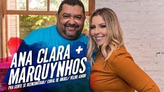Ana Clara feat Marquynhos - Pra gente se encontrar de novo/ Coral de anjos/ Velho Amor