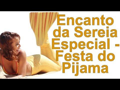 Encanto da Sereia Especial - Festa do Pijama