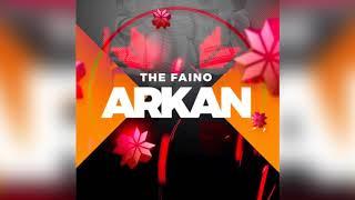 🔥 The Faino - Arkan