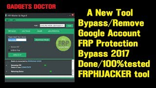 2017 A New Tool For Bypass Google Account/FRP On Samsung FRP Hijacker Tool 100% tested