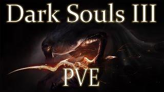 Dark Souls III - Синглпеер и ПВЕ