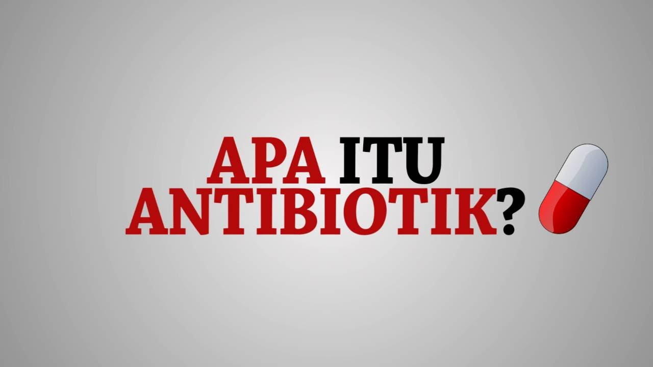 Apa Itu Antibiotik Youtube