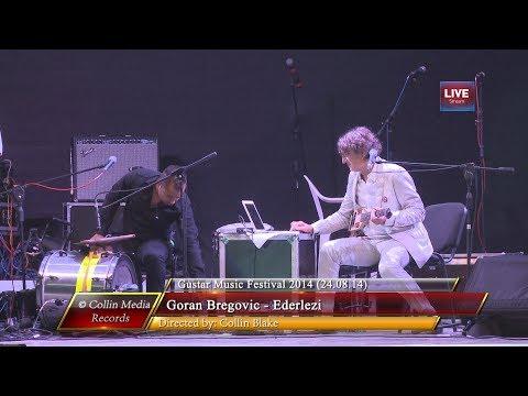Goran Bregovic  Ederlezi  @ Gustar Music Fest 2014 240814