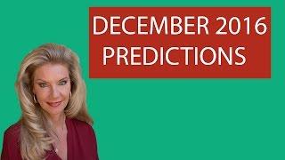 December 2016 Predictions