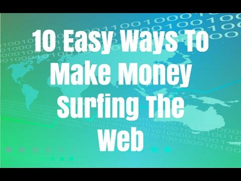 10 Easy Ways To Make Money Surfing The Web