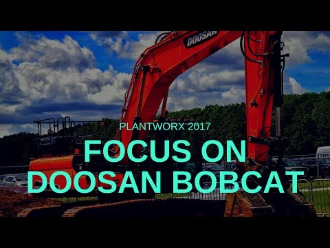 PlantworX 2017 - Focus on Doosan Bobcat