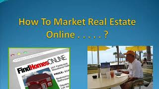 How to Market REAL ESTATE 2018 (Online)