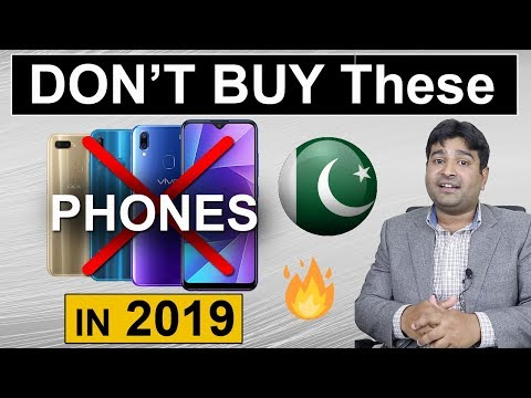 Don't Buy These Phones in 2019 - Pakistani Markets
