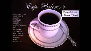 CAFE BOLEROS 6 MUSICA AMBIENTAL AGRADABLE Y SUAVE EMPRESAS HOTELES RESTAURANTES CAFETERIAS EVENTOS