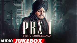 Sidhu Moose Wala: PBX 1 | Full Album | Audio Jukebox | Latest Punjabi Songs 2018.mp3
