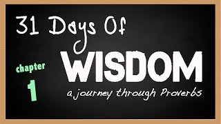 31 Days of Wisdom Proverbs 01
