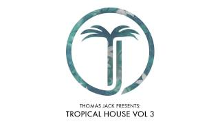 Thomas Jack Presents Bakermat - Tropical House Vol.3