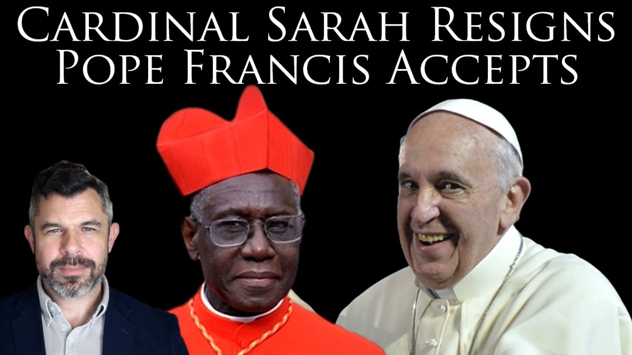 Cardinal Sarah Resigns: Pope Francis Accepts - Dr Taylor Marshall Podcast