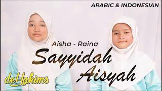 SAYYIDAH AISYAH ISTRI RASULULLAH (Arabic & Indonesian) - [ Aisha & Raina COVER ]