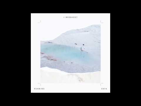 J. Bernardt - Running Days (Official Audio)