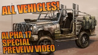 ALPHA 17 SPECIAL PREVIEW VIDEO ALL VEHICLES! | 7 Days to Die