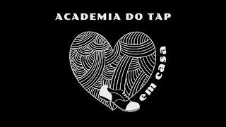 Academia do Tap em Casa