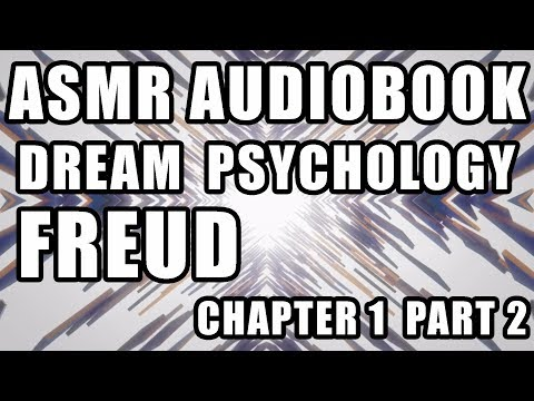 "ASMR ""Dream Psychology"" Freud male audiobook reading whisper quiet talking Chapter 1 part 2"