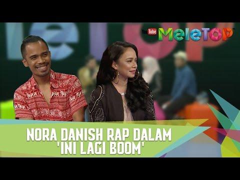 Nora Danish Rap dalam 'Ini Lagi Boom' - MeleTOP Episod 226 [28.2.2017]