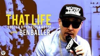 That Life Ep. 12: Frozen Life ft. Ben Baller
