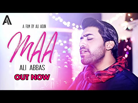 Maa | Ali Abbas | Kalam Mian Muhammad Bakhsh | Tribute to Mothers | Sufi Song | Latest Song 2019 |