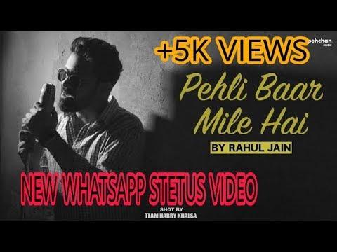 Pehli Baar Mile Hain - Unplugged | Rahul Jain | Saajan | Salman Khan|WHATSAPP STATUS VIDEO