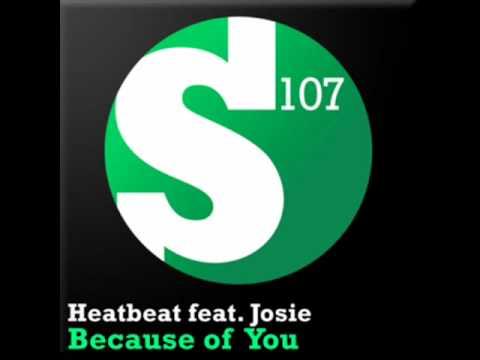 Heatbeat Feat. Josie - Because Of You (Original Mix)