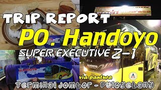 Super Nyamannnn Superr Tebell !!! Trip Report Handoyo Super Executive