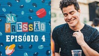 Thiago Martins, Cintia Rosa, Douglas Silva e Rafael Portugal em #NaPressão | Ep. 4 | BOA
