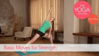 Basic Moves for Strength | The Yoga Solution With Tara Stiles