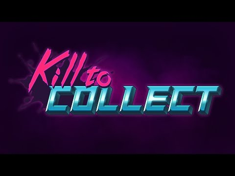 Kill to Collect Teaser Trailer