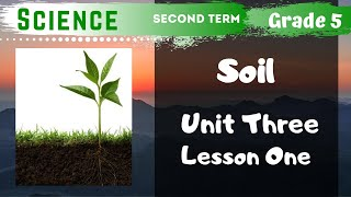 Science | Grade 5 | Unit 3 Lesson 1 - Soil
