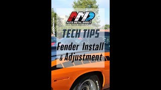 Auto Metal Direct Tech Tips - Fender Installation and Adjustment by Craig Hopkins