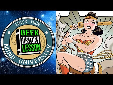 History of Wonder Woman in the Golden Age - Geek History Lesson