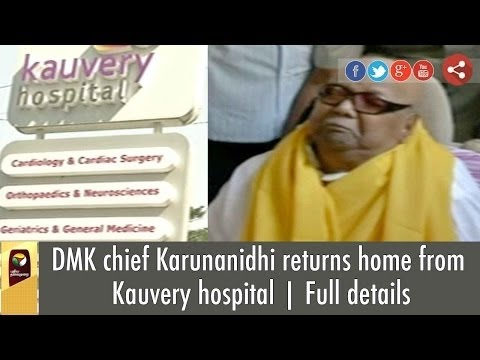 DMK chief Karunanidhi returns home from Kauvery hospital | Full details