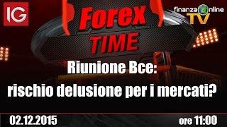 Forex Time - Riunione Bce: rischio delusione per i mercati?