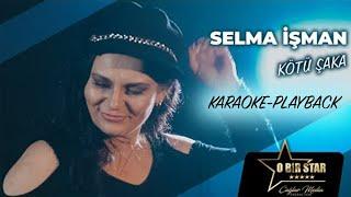 Selma İşman - Kötü Şaka (Karaoke-Playback)