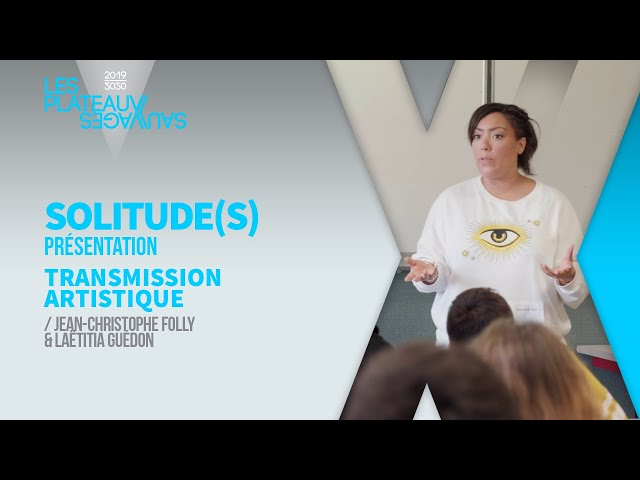 SOLITUDE(S) ► Présentation / Jean-Christophe Folly & Laëtitia Guédon
