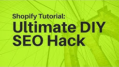 Shopify Tutorial: The Ultimate DIY SEO Hack