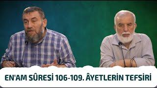 Bizi Dirilten Âyetler; En'am Sûresi 106-109. Âyetlerin Tefsiri