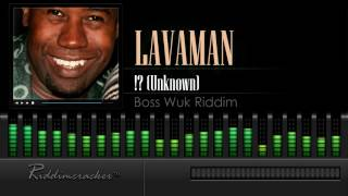 Lavaman - !? (Unknown) (Boss Wuk Riddim) [Soca 2016] [HD]