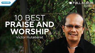 10 Best Praise & Worship - Victor Hutabarat (Audio full album)
