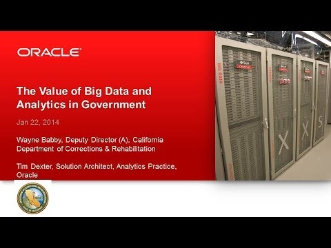 The Value of Big Data and Analytics in Government - Oracle Session 3: Big  Data 2014 - A PSP Forum