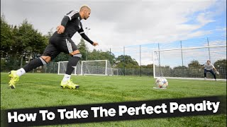 How To Take The Perfect Penalty!...