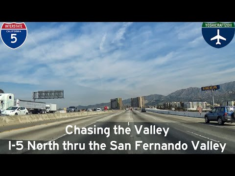 (5-5) Chasing the Valley - I-5 North through the San Fernando Valley