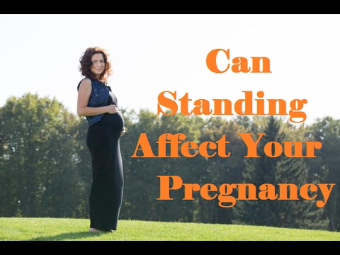 Can Standing Affect Your Pregnancy- SheCare