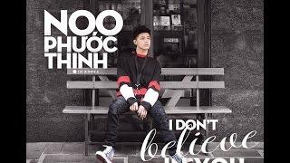 [KARAOKE] I Don't Believe In You - Noo Phước Thịnh, full beat chuẩn